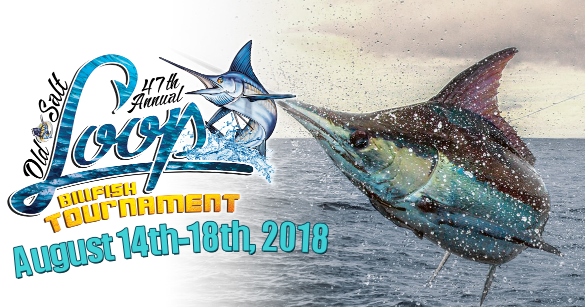 47th Annual Old Salt LOOP Billfish Tournament