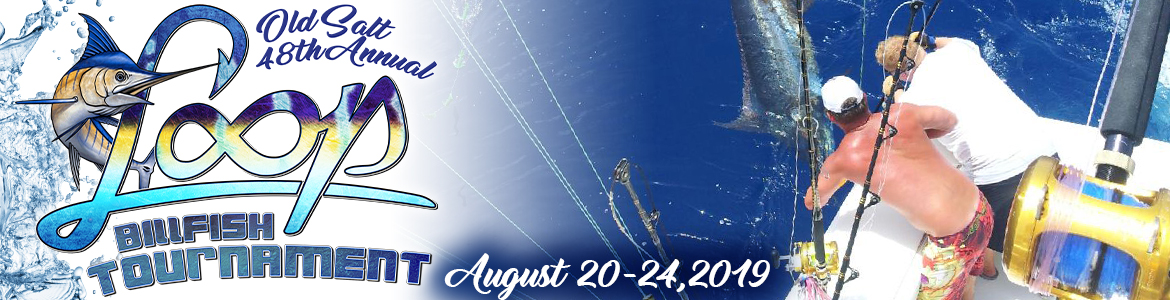 49th Annual Old Salt LOOP Billfish Tournament